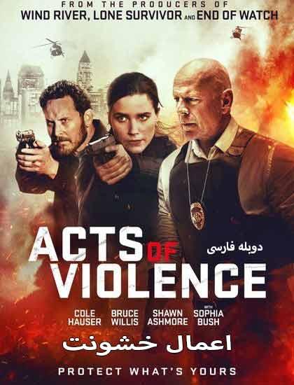 دانلود فیلم اعمال خشونت 2018 دوبله فارسی Acts of Violence