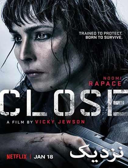 دانلود فیلم نزدیک 2019 Close دوبله فارسی