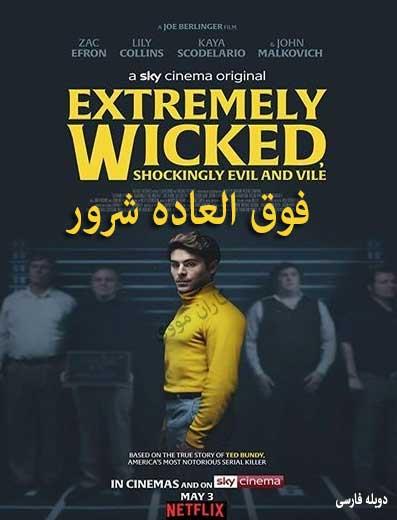 دانلود فیلم فوق العاده شرور - ۲۰۱۹ Extremely Wicked
