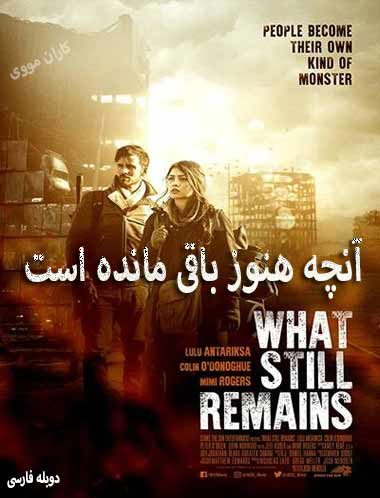 دانلود فیلم آنچه هنوز باقی مانده است ۲۰۱۸ دوبله فارسی