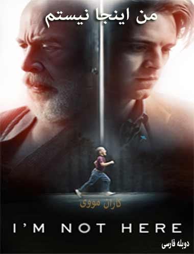 دانلود فیلم من اینجا نیستم 2017 دوبله فارسی