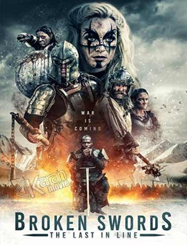 دانلود فیلم Broken Swords The Last In Line 2018