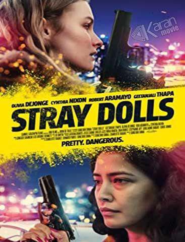 دانلود فیلم Stray Dolls 2019