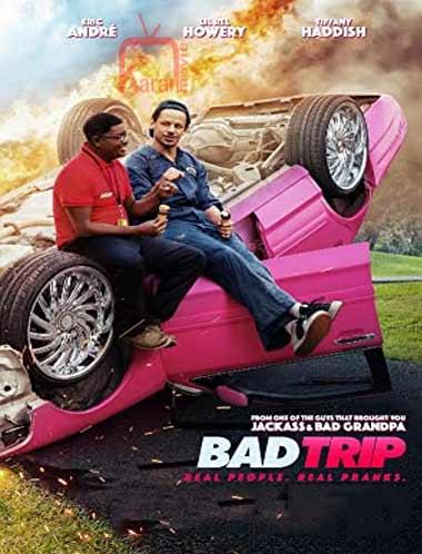 دانلود فیلم Bad Trip 2020
