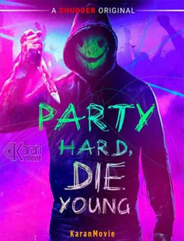 دانلود فیلم Party Hard Die Young 2018