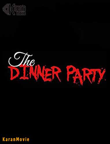 دانلود فیلم The Dinner Party 2020