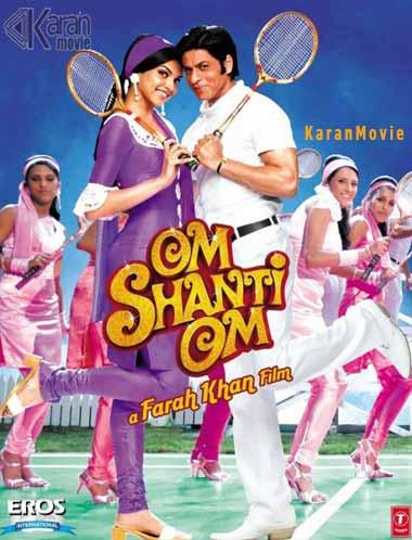 دانلود فیلم هندی Om Shanti Om 2007