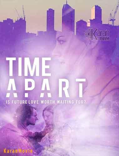 دانلود فیلم Time Apart 2020