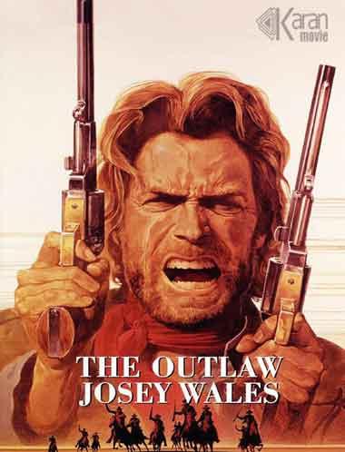 دانلود فیلم The Outlaw Josey Wales 1976 دوبله فارسی