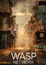 دانلود فیلم Wasp Network 2020 دوبله فارسی