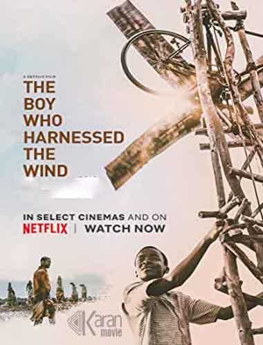 دانلود فیلم The Boy Who Harnessed the Wind 2019