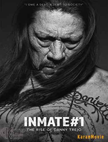 دانلود فیلم Inmate #1 The Rise of Danny Trejo 2019