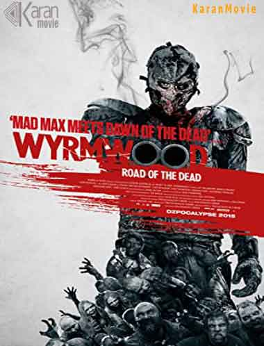 دانلود فیلم Wyrmwood Road of the Dead 2014