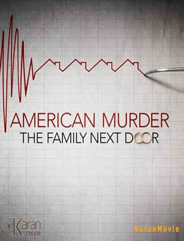 دانلود مستند American Murder The Family Next Door 2020