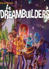 دانلود انیمیشن Dreambuilders 2020