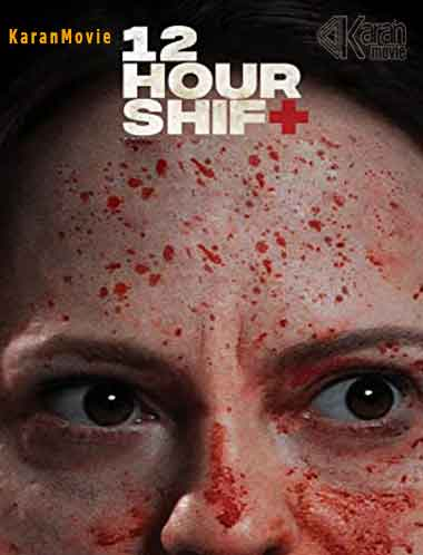 دانلود فیلم ۱۲Hour Shift 2020