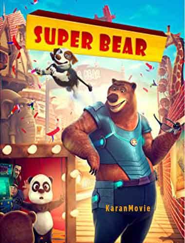 دانلود انیمیشن Super Bear 2019