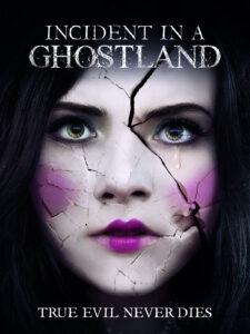 دانلود فیلم Incident in a Ghostland 2018 با زیرنویس فارسی چسبیده