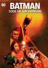 دانلود انیمیشن بتمن : روح اژدها Batman: Soul of the Dragon 2021 با دوبله فارسی – کاران مووی