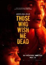 دانلود فیلم کسانی که آرزو دارند من بمیرم Those Who Wish Me Dead 2021 با زیرنویس فارسی