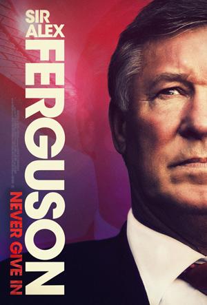 دانلود مستند Sir Alex Ferguson: Never Give In 2021 با زیرنویس فارسی همراه