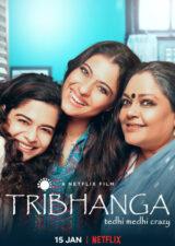 دانلود فیلم هندی تریبانگا Tribhanga: Tedhi Medhi Crazy 2021 با زیرنویس فارسی چسبیده