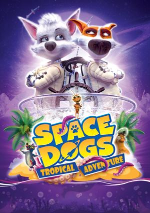دانلود انیمیشن Space Dogs: Tropical Adventure 2020 با دوبله فارسی