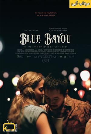 دانلود فیلم Blue Bayou 2021 با زیرنویس فارسی چسبیده